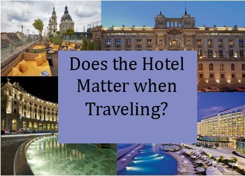 Does a hotel matter when traveling